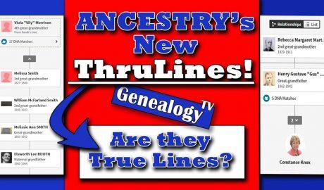 Ancestry's New ThruLines on GenealogyTV.org