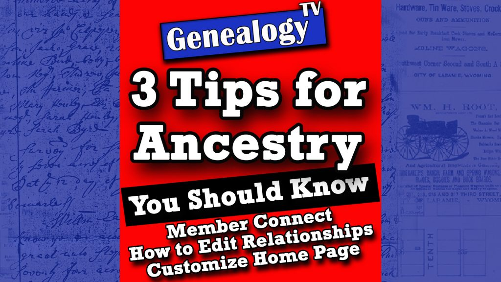 Learn 3 Things You Need To Know on Ancestry.com.  How to use Member Connect, Edit Relationships, and to Customize Home Page. In this video tutorial, I demonstrate all three to help you with your genealogy research.