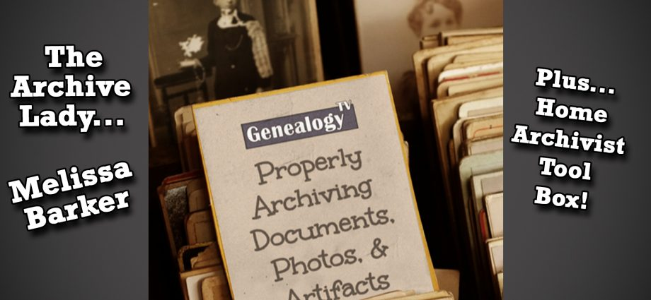 How to Archive Your Family History Documents, Photos, & Artifacts