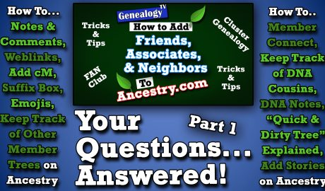 Your-Questions-Answered-Nov-2019-Part-One about Ancestry.com