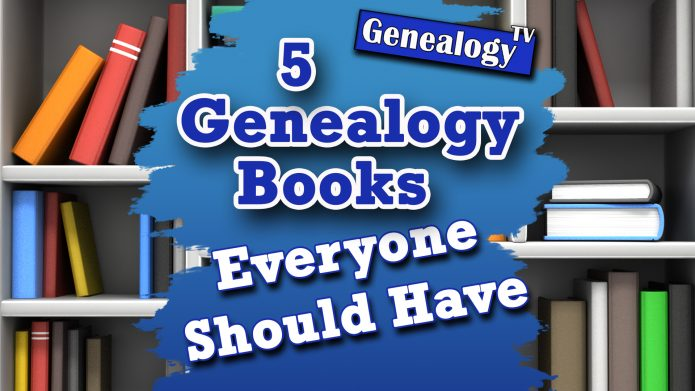 5 Books Every Genealogist Should Have