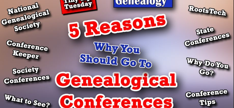 Five Reasons to go to Genealogical Conferences