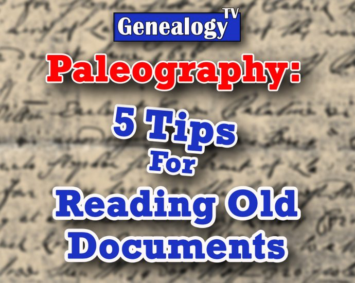 Five tips for reading old handwriting in documents: Paleography