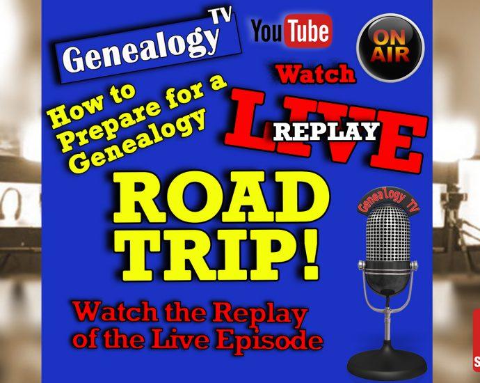 Genealogy Road Trip Preparation - Genealogy TV Live