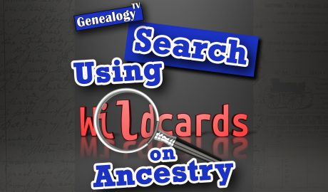 How to Search Using Wildcards on Ancestry.com