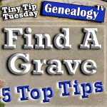 Find A Grave: Top 5 Tips for Genealogy
