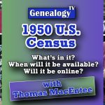 1950 U.S. Census, What to Expect: Interview with Thomas MacEntee