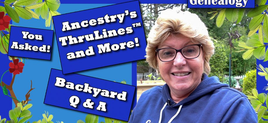 Ancestry.com Thrulines™ & SSDI Questions Answered - Plus More!