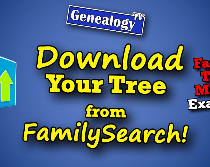 How to download your FamilySearch tree!