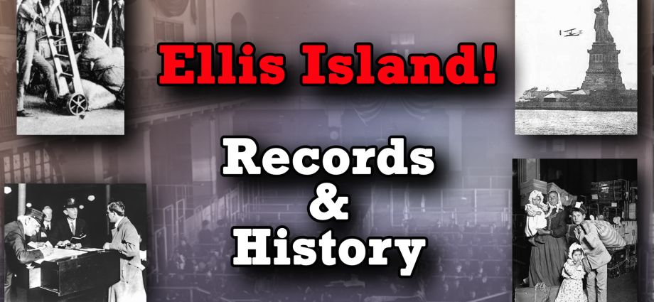 Ellis Island Immigrant Records and History