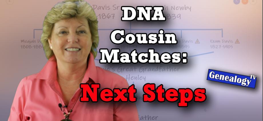 AncestryDNA Cousin Matches: Next Steps