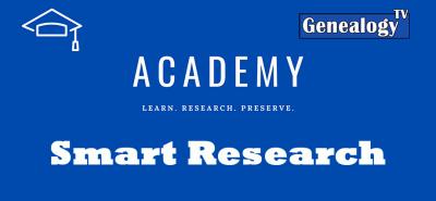 Genealogy TV Academy Smart Research