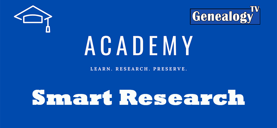 Genealogy TV Academy Smart Research
