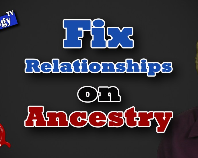 Fix Relationships on Ancestry