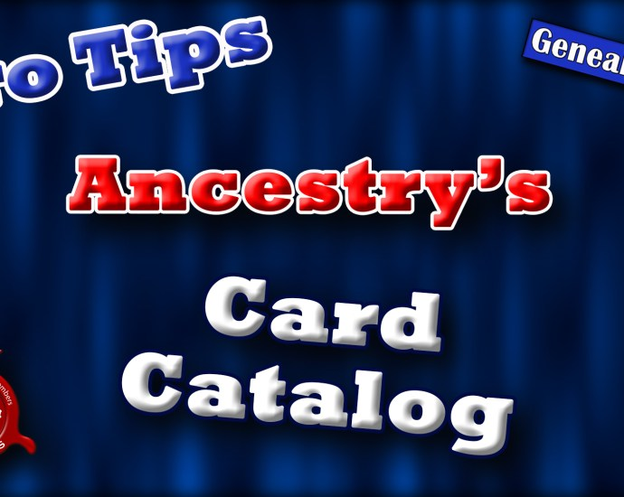 How to use the Card Catalog at Ancestry.com