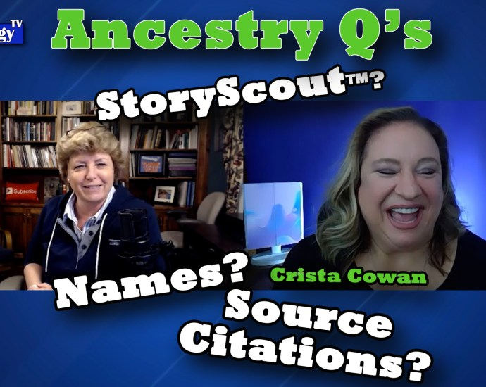 Proper Use of Ancestor Names + Source Citations,+ StoryScout: Q & A with Crista Cowan