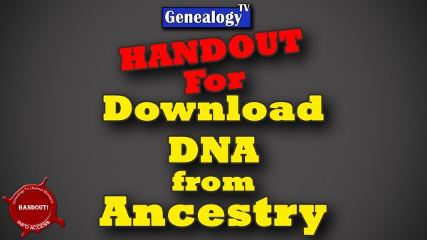 Handout for Download DNA from Ancestry