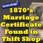 1870's Marriage Certificate Found in Thrift Shop: The Whole Story